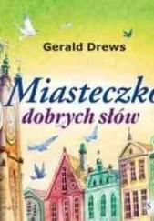 Okładka książki Miasteczko dobrych słów Gerald Drews