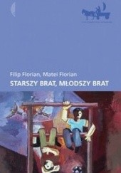 Okładka książki Starszy brat, młodszy brat Filip Florian,Matei Florian