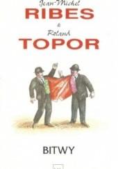 Okładka książki Bitwy Roland Topor,Jean Michel Ribes