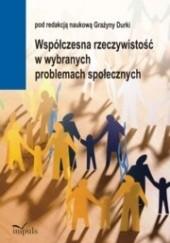 Okładka książki Współczesna rzeczywistość w wybranych problemach społecznych praca zbiorowa,Grażyna Durka