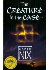 Okładka książki The Creature in the Case Garth Nix