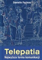 Okładka książki Telepatia. Najwyższa Forma Komunikacji Danielle Fecteau
