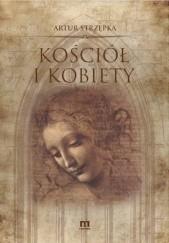 Okładka książki Kościół i kobiety Artur Strzępka
