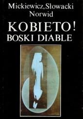 Okładka książki Kobieto! Boski diable Cyprian Kamil Norwid,Adam Mickiewicz,Juliusz Słowacki