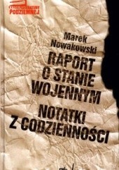Okładka książki Raport o stanie wojennym Marek Nowakowski