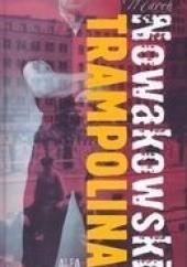 Okładka książki Trampolina Marek Nowakowski