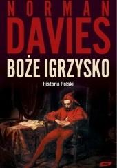 Okładka książki Boże igrzysko. Historia Polski Norman Davies