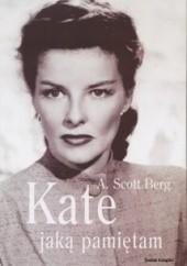 Okładka książki Kate jaką pamiętam A. Scott Berg