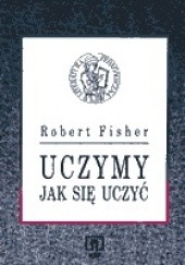 Okładka książki Uczymy, jak się uczyć Robert Fisher