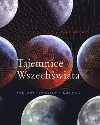 Okładka książki Tajemnice wszechświata. Jak odkrywaliśmy kosmos Paul Murdin