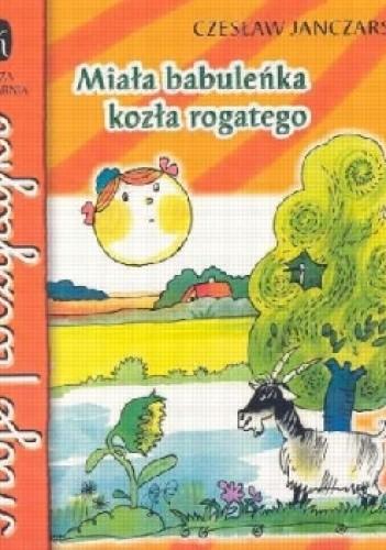 Okładka książki Miała babuleńka kozła rogatego Czesław Janczarski