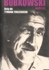Okładka książki Listy do Tymona Terleckiego 1956-1961 Andrzej Bobkowski
