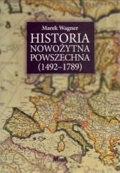 Okładka książki Historia nowożytna powszechna (1492-1789) Marek Wagner