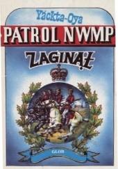 Okładka książki Patrol NWMP Zaginął Sławomir Bral