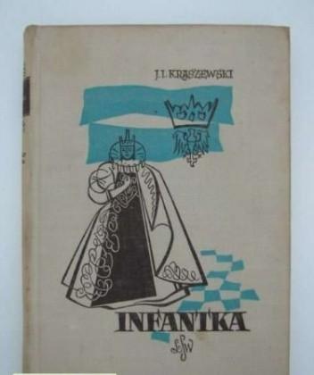 Okładka książki Infantka Józef Ignacy Kraszewski