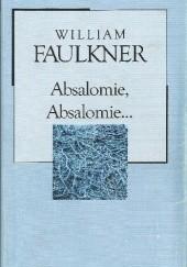 Okładka książki Absalomie, Absalomie... William Faulkner