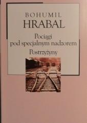 Okładka książki Pociągi pod specjalnym nadzorem. Postrzyżyny Bohumil Hrabal