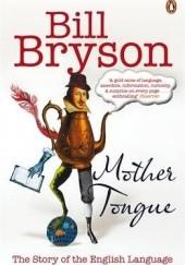 Okładka książki Mother Tongue Bill Bryson