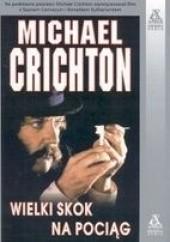 Okładka książki Wielki skok na pociąg Michael Crichton