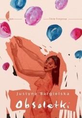 Okładka książki Obsoletki Justyna Bargielska
