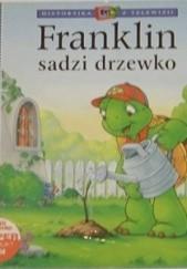 Okładka książki Franklin sadzi drzewko