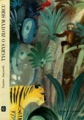 Okładka książki Tygrys o złotym sercu Czesław Janczarski