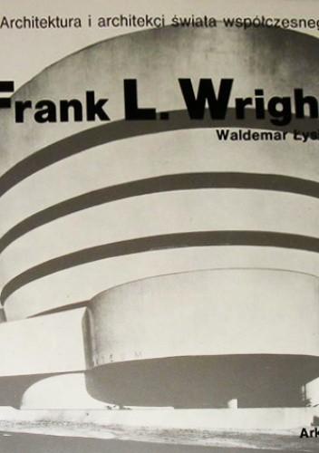 Okładka książki Frank Lloyd Wright Waldemar Łysiak