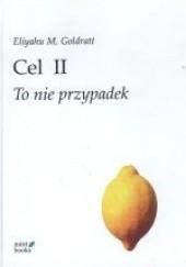 Okładka książki Cel II: To nie przypadek Eliyahu M. Goldratt