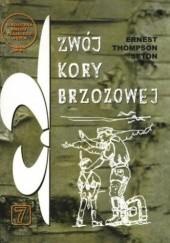 Okładka książki Zwój kory brzozowej Ernest Thompson Seton