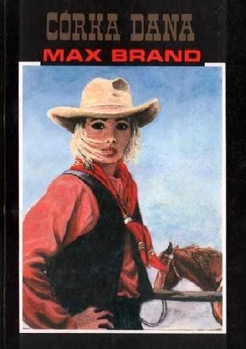 Okładka książki Córka Dana Max Brand