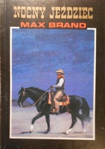 Okładka książki Nocny jeździec Max Brand