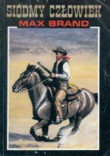 Okładka książki Siódmy człowiek Max Brand