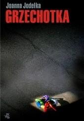Okładka książki Grzechotka Joanna Jodełka
