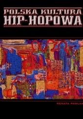 Okładka książki Polska kultura hip-hopowa Renata Pawlak