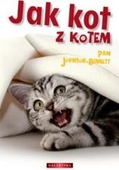 Okładka książki Jak kot z kotem Pam Johnson-Bennett