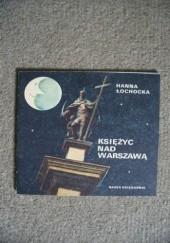 Okładka książki Księżyc nad Warszawą Hanna Łochocka