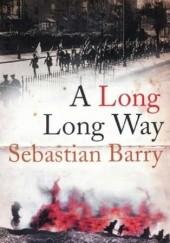 Okładka książki A long long way Sebastian Barry