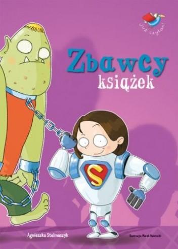 Okładka książki Zbawcy książek Agnieszka Stelmaszyk
