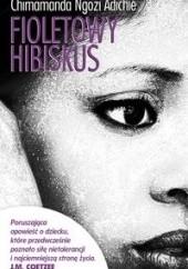Okładka książki Fioletowy hibiskus Chimamanda Ngozi Adichie