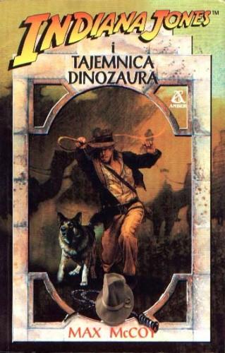 Okładka książki Indiana Jones i tajemnica dinozaura Max McCoy
