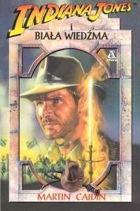 Okładka książki Indiana Jones i Biała Wiedźma Martin Caidin