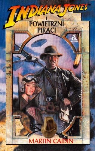 Okładka książki Indiana Jones i Powietrzni Piraci Martin Caidin