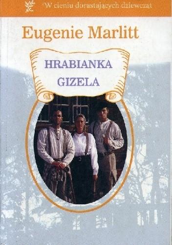 Okładka książki Hrabianka Gizela Eugenia Marlitt