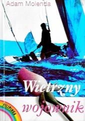 Okładka książki Wietrzny wojownik Adam Molenda