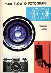 Okładka książki 1000 słów o fotografii Henryk Latoś