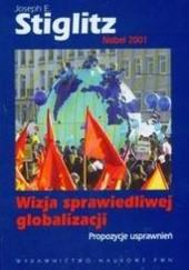 Okładka książki Wizja sprawiedliwej globalizacji Propozycje usprawnień Joseph E. Stiglitz