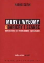 Okładka książki Mury i wyłomy czyli bariery i szanse Naomi Klein