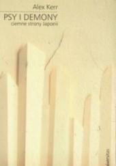 Okładka książki Psy i demony. Ciemne strony Japonii Alex Kerr