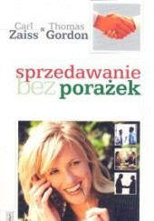 Okładka książki Sprzedawanie bez porażek Carl Zaiss,Thomas Gordon