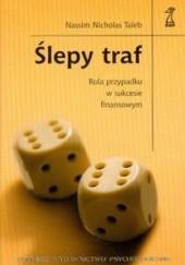 Okładka książki Ślepy traf Rola przypadku w sukcesie finansowym Nassim Nicholas Taleb